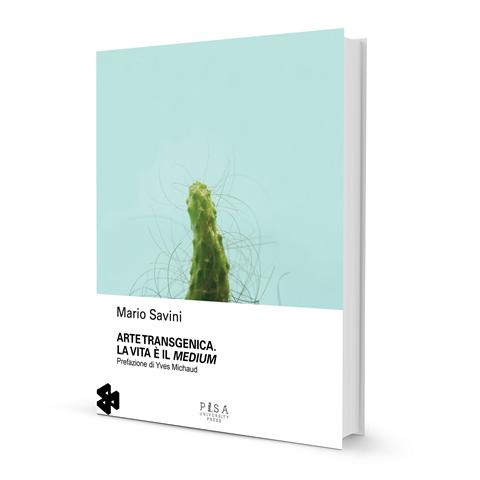 Mario Savini Arte Transgenica Pisa University Press
